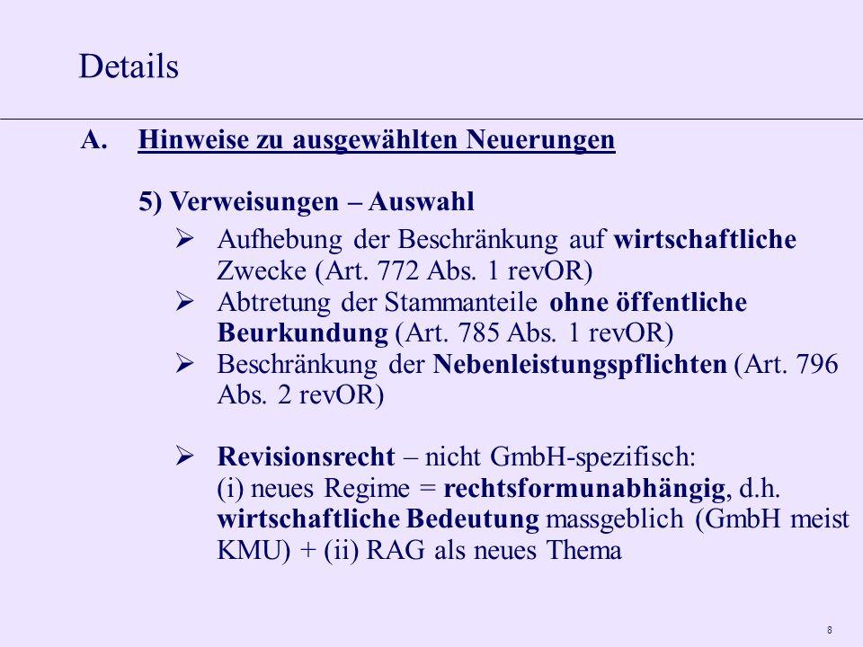 8 A.Hinweise zu ausgewählten Neuerungen 5) Verweisungen – Auswahl Aufhebung der Beschränkung auf wirtschaftliche Zwecke (Art.