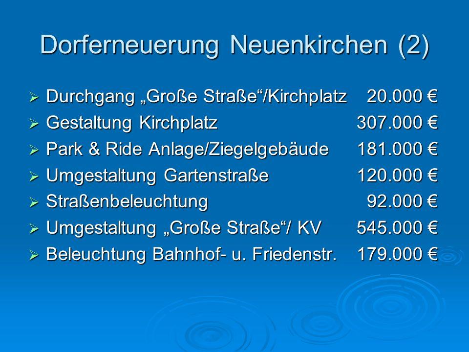 Dorferneuerung Neuenkirchen (1) Maßnahmen 2005: Maßnahmen 2005: Umgestaltung Große Straße Umgestaltung Große Straße Anlegung Kreisverkehr Anlegung Kre