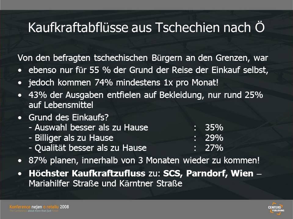 Kaufkraftabfl ü sse aus Tschechien nach Ö Von den befragten tschechischen B ü rgern an den Grenzen, war ebenso nur f ü r 55 % der Grund der Reise der
