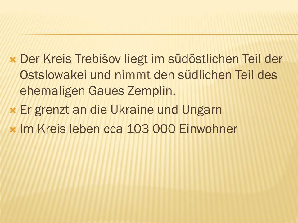 Das heutige Trebišov Heute hat die Stadt 22 345 Einwohner Industrie-Zuckerfabrick,Schokoladenfabrik...