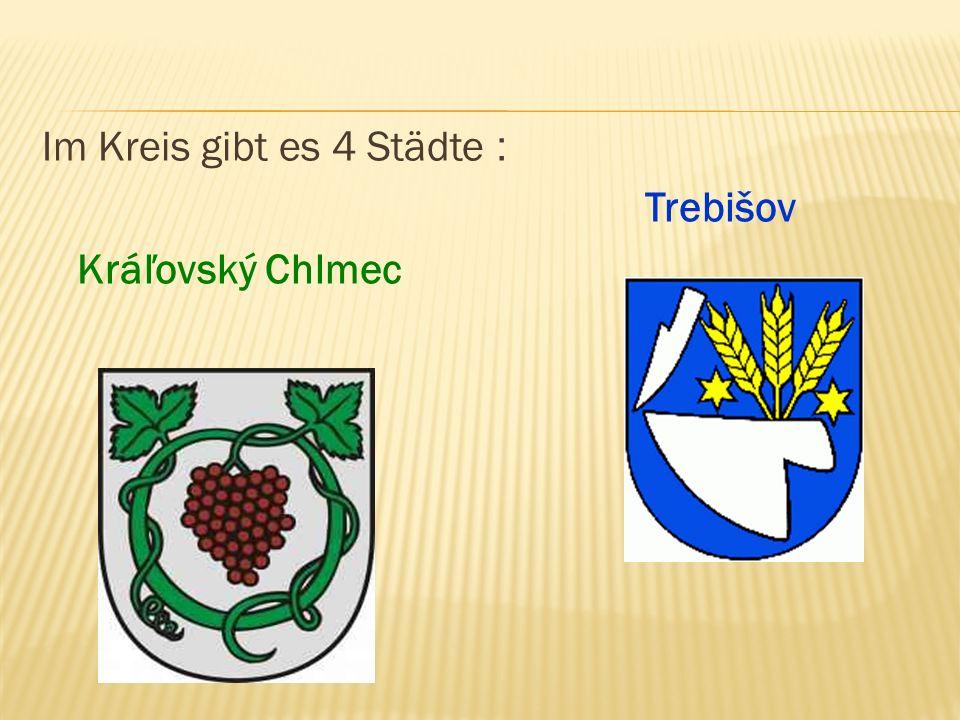 Im Kreis gibt es 4 Städte : Trebišov Kráľovský Chlmec