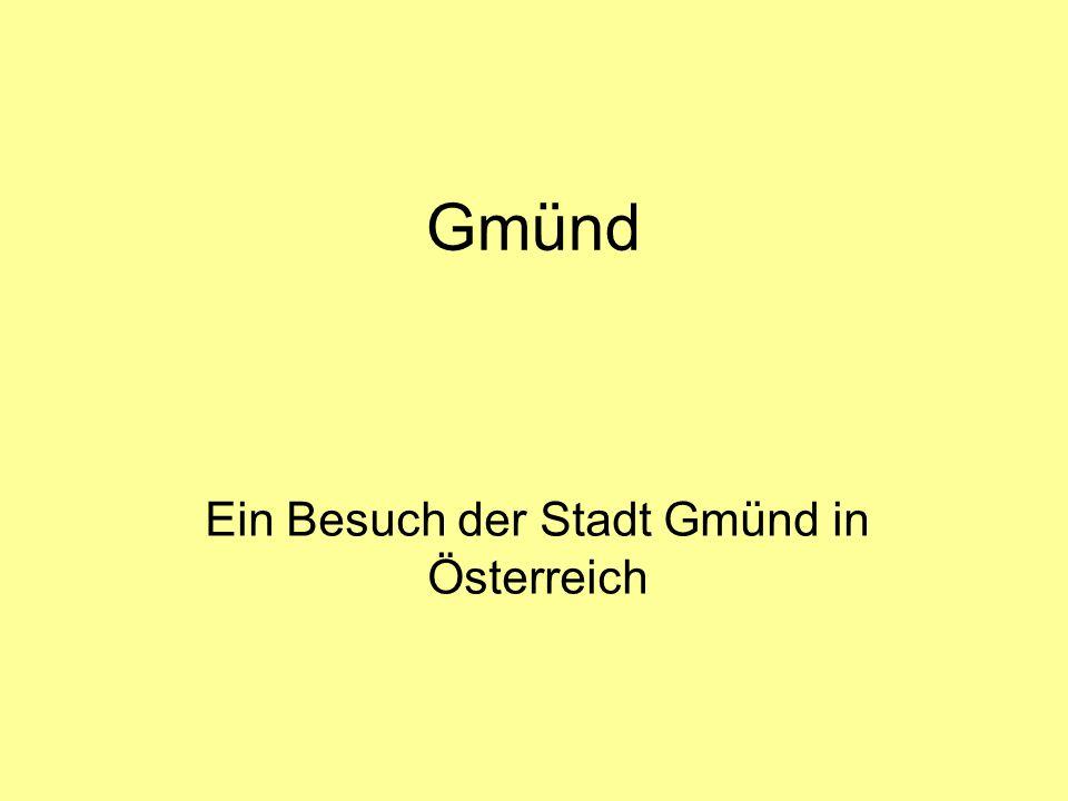 Gmünd Ein Besuch der Stadt Gmünd in Österreich