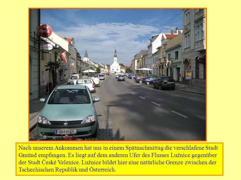 Nach unserem Ankommen hat uns in einem Spätnachmittag die verschlafene Stadt Gmünd empfangen. Es liegt auf dem anderen Ufer des Flusses Lužnice gegenü
