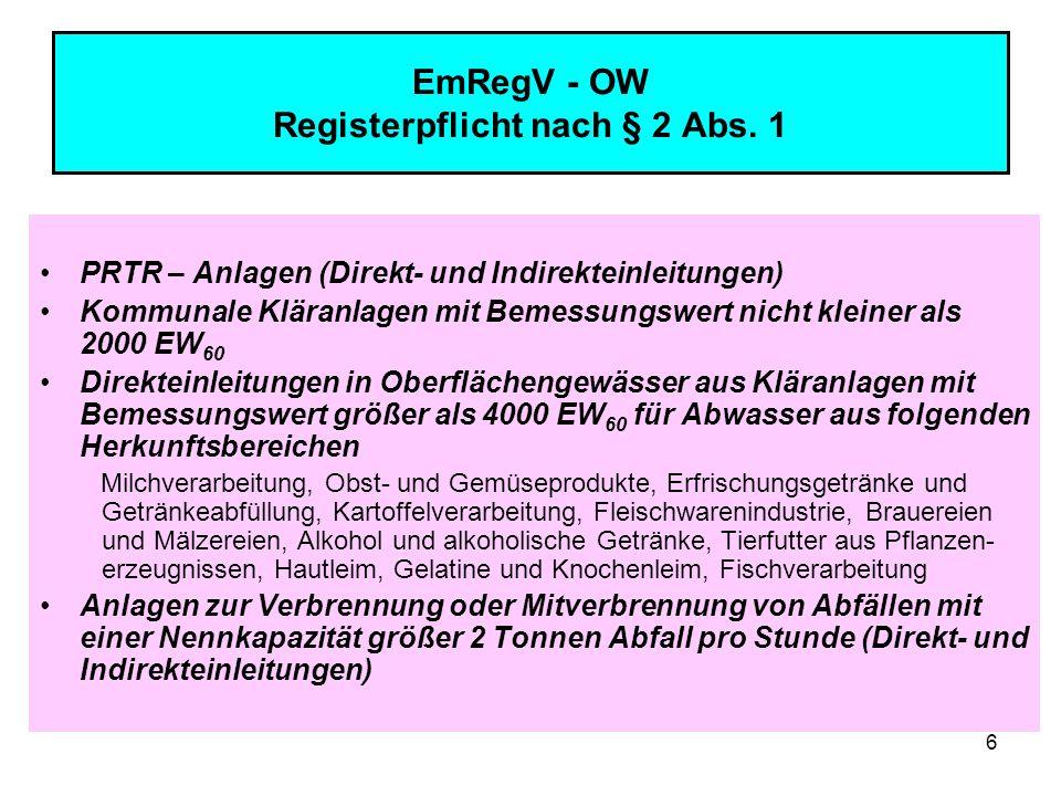 6 EmRegV - OW Registerpflicht nach § 2 Abs. 1 PRTR – Anlagen (Direkt- und Indirekteinleitungen) Kommunale Kläranlagen mit Bemessungswert nicht kleiner