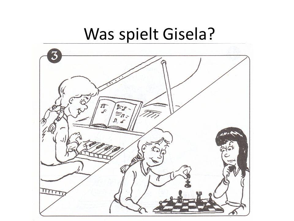 Was spielt Gisela?