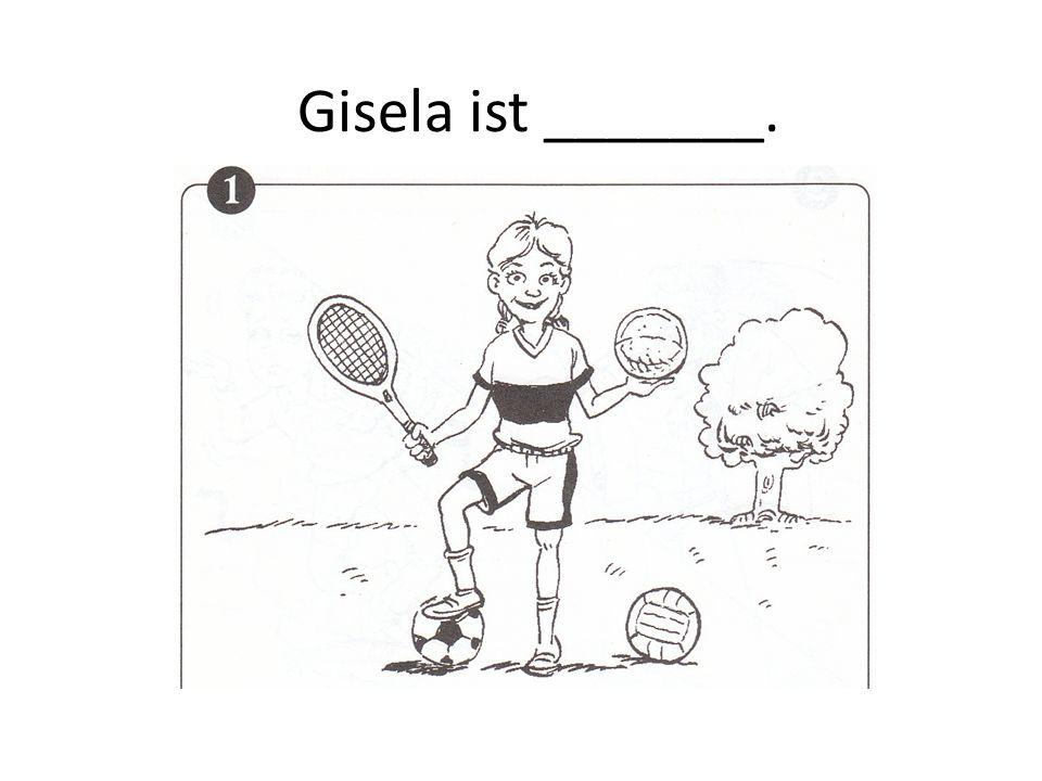 Gisela ist _______.