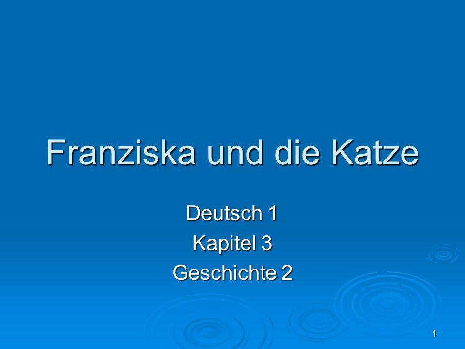 1 Franziska und die Katze Deutsch 1 Kapitel 3 Geschichte 2
