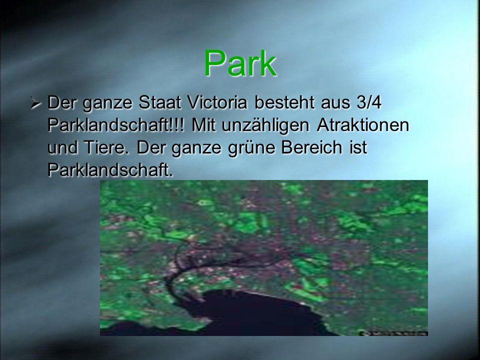Park Der ganze Staat Victoria besteht aus 3/4 Parklandschaft!!! Mit unzähligen Atraktionen und Tiere. Der ganze grüne Bereich ist Parklandschaft.