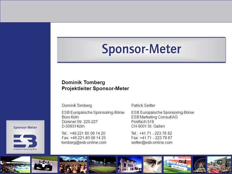 Dominik Tomberg Projektleiter Sponsor-Meter Dominik TombergPatrick Seitter ESB Europäische Sponsoring-Börse ESB Europäische Sponsoring-Börse Büro Köln