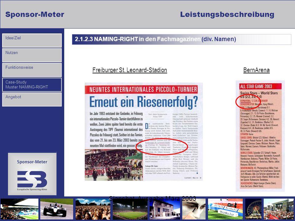 Sponsor-MeterLeistungsbeschreibung Nutzen Funktionsweise Case-Study Muster NAMING-RIGHT Idee/Ziel Angebot Slapshot, Ausgabe März 2003 BernArenaFreibur
