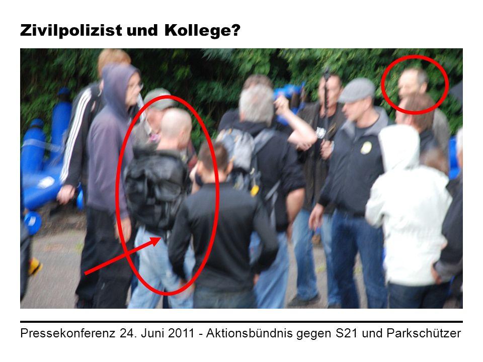 Pressekonferenz 24. Juni 2011 - Aktionsbündnis gegen S21 und Parkschützer Zivilpolizist und Kollege?