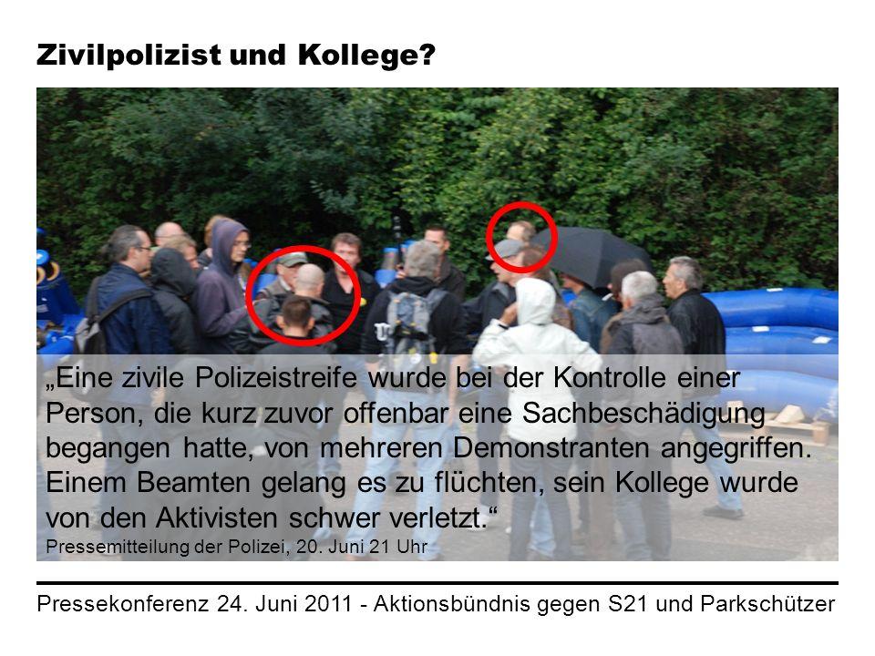 Pressekonferenz 24. Juni 2011 - Aktionsbündnis gegen S21 und Parkschützer Eine zivile Polizeistreife wurde bei der Kontrolle einer Person, die kurz zu