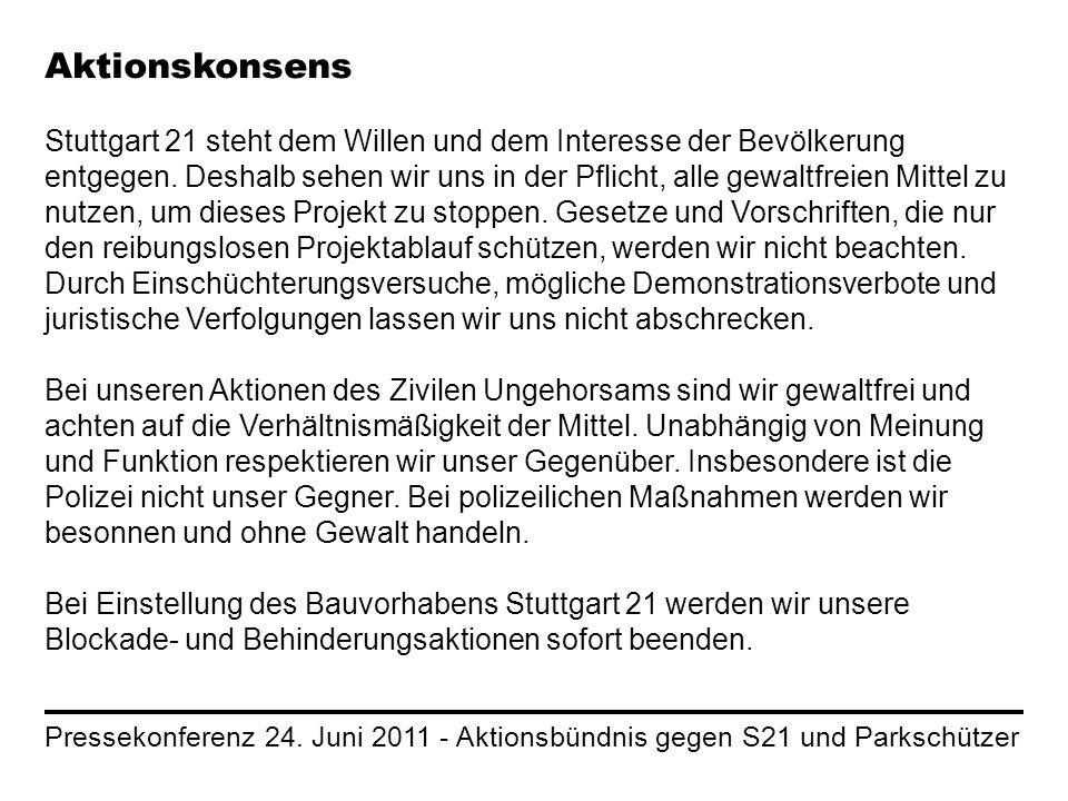 Pressekonferenz 24. Juni 2011 - Aktionsbündnis gegen S21 und Parkschützer Aktionskonsens Stuttgart 21 steht dem Willen und dem Interesse der Bevölkeru