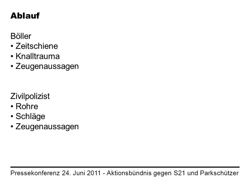 Pressekonferenz 24. Juni 2011 - Aktionsbündnis gegen S21 und Parkschützer Ablauf Böller Zeitschiene Knalltrauma Zeugenaussagen Zivilpolizist Rohre Sch