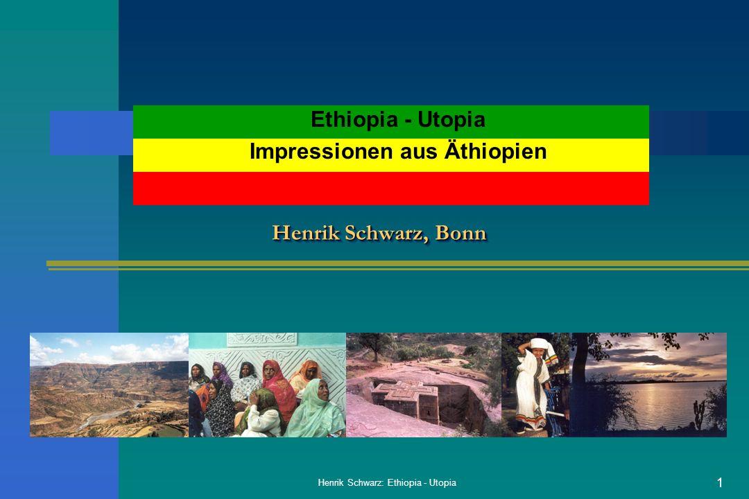 22 Henrik Schwarz: Ethiopia - Utopia Unterwegs /1 10/2001: Rundhütten in Lalibela Daten Landschaft Bahir Dar Versorgung Unterwegs Weltwunder Begegnungen Impressionen