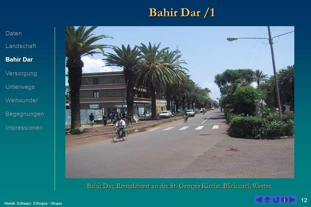 12 Henrik Schwarz: Ethiopia - Utopia Bahir Dar /1 Bahir Dar, Roundabout an der St. Georgis Kirche, Blick nach Westen Daten Landschaft Bahir Dar Versor