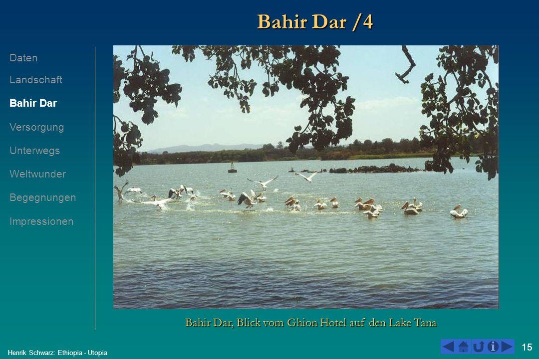 15 Henrik Schwarz: Ethiopia - Utopia Bahir Dar /4 Bahir Dar, Blick vom Ghion Hotel auf den Lake Tana Daten Landschaft Bahir Dar Versorgung Unterwegs W