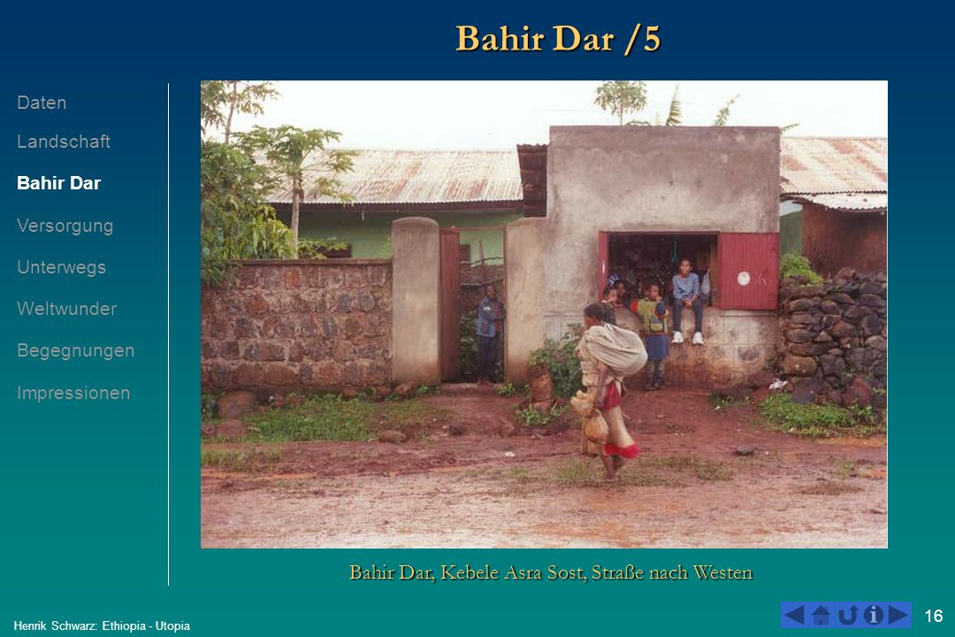 16 Henrik Schwarz: Ethiopia - Utopia Bahir Dar /5 Bahir Dar, Kebele Asra Sost, Straße nach Westen Daten Landschaft Bahir Dar Versorgung Unterwegs Welt