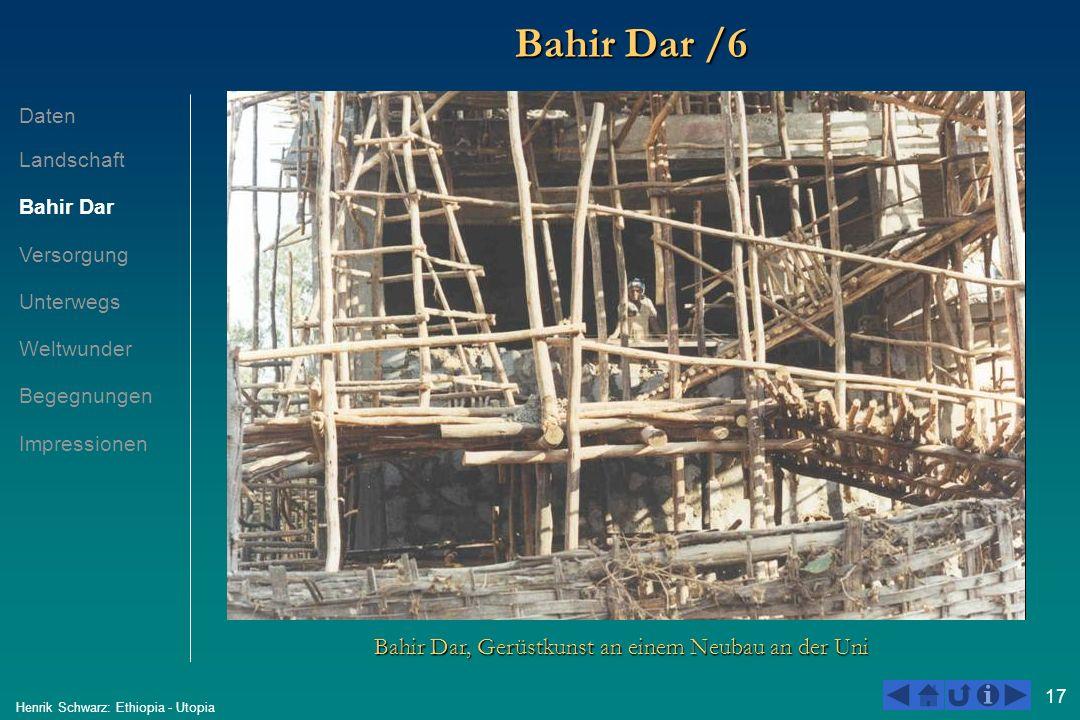 17 Henrik Schwarz: Ethiopia - Utopia Bahir Dar /6 Bahir Dar, Gerüstkunst an einem Neubau an der Uni Daten Landschaft Bahir Dar Versorgung Unterwegs We