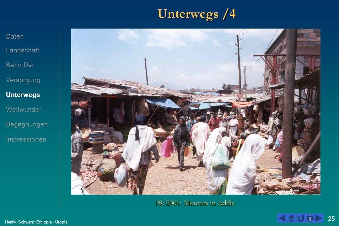25 Henrik Schwarz: Ethiopia - Utopia Unterwegs /4 09/2001: Mercato in Addis Daten Landschaft Bahir Dar Versorgung Unterwegs Weltwunder Begegnungen Imp