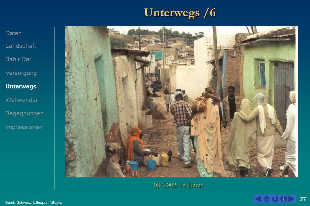 27 Henrik Schwarz: Ethiopia - Utopia Unterwegs /6 08/2002: In Harar Daten Landschaft Bahir Dar Versorgung Unterwegs Weltwunder Begegnungen Impressione