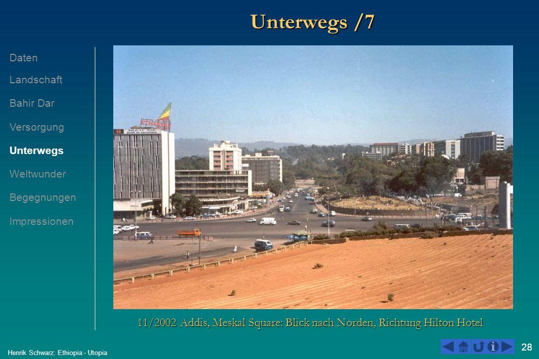 28 Henrik Schwarz: Ethiopia - Utopia Unterwegs /7 11/2002 Addis, Meskal Square: Blick nach Norden, Richtung Hilton Hotel Daten Landschaft Bahir Dar Ve