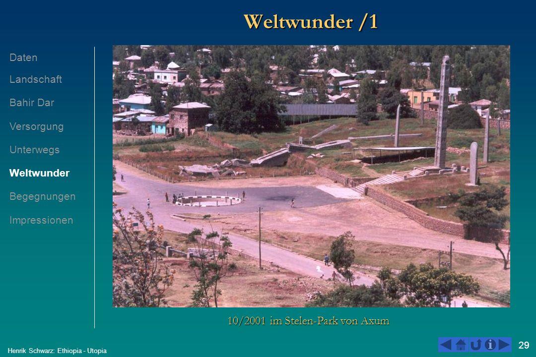 29 Henrik Schwarz: Ethiopia - Utopia Weltwunder /1 10/2001 im Stelen-Park von Axum Daten Landschaft Bahir Dar Versorgung Unterwegs Weltwunder Begegnun