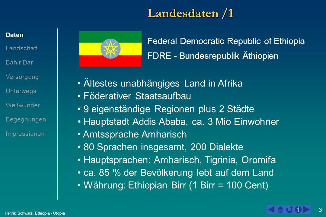 3 Henrik Schwarz: Ethiopia - Utopia Landesdaten /1 Daten Landschaft Bahir Dar Versorgung Unterwegs Weltwunder Begegnungen Impressionen Ältestes unabhä