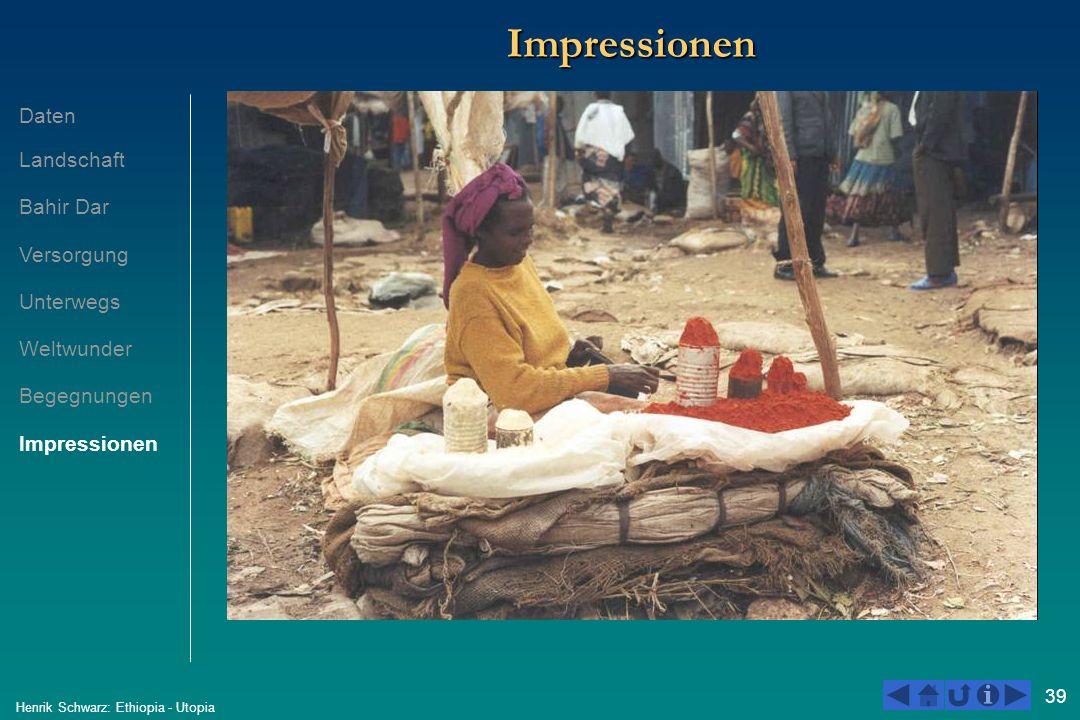 39 Henrik Schwarz: Ethiopia - Utopia ImpressionenImpressionen Daten Landschaft Bahir Dar Versorgung Unterwegs Weltwunder Begegnungen Impressionen