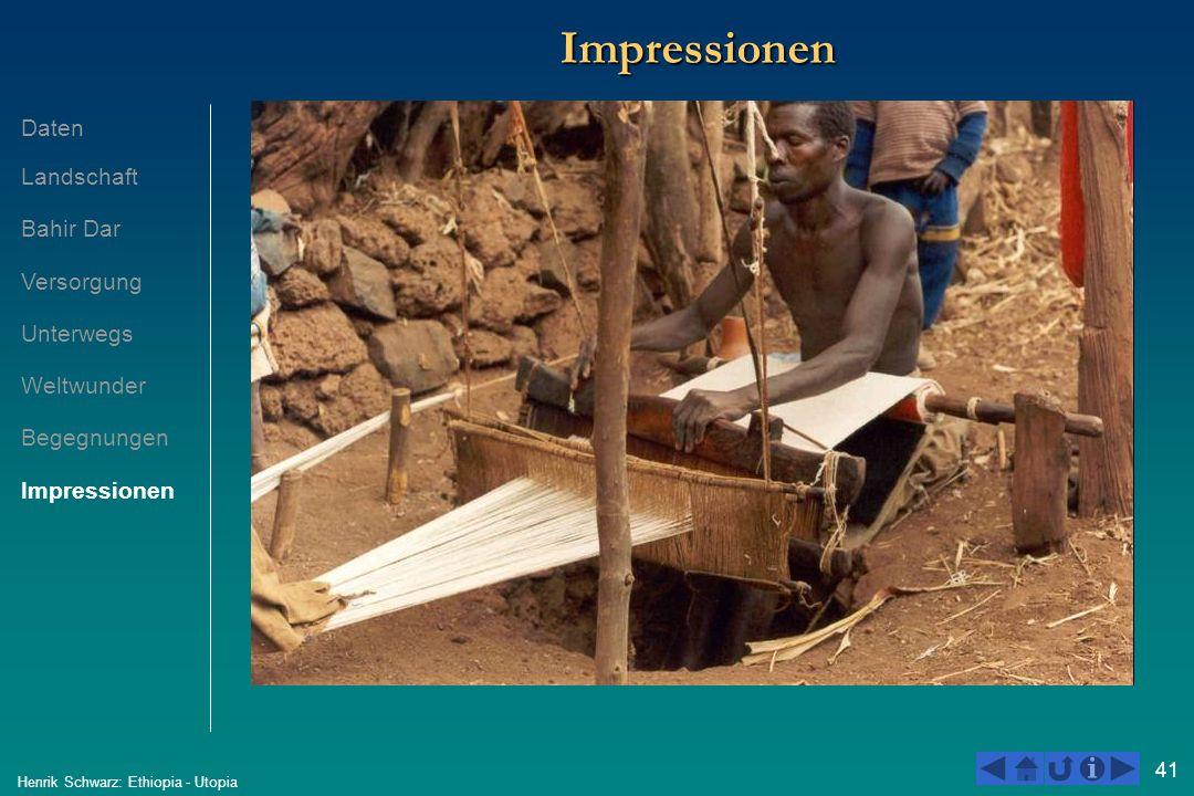 41 Henrik Schwarz: Ethiopia - Utopia ImpressionenImpressionen Daten Landschaft Bahir Dar Versorgung Unterwegs Weltwunder Begegnungen Impressionen