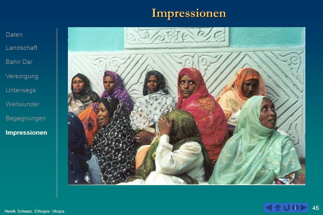 45 Henrik Schwarz: Ethiopia - Utopia ImpressionenImpressionen Daten Landschaft Bahir Dar Versorgung Unterwegs Weltwunder Begegnungen Impressionen