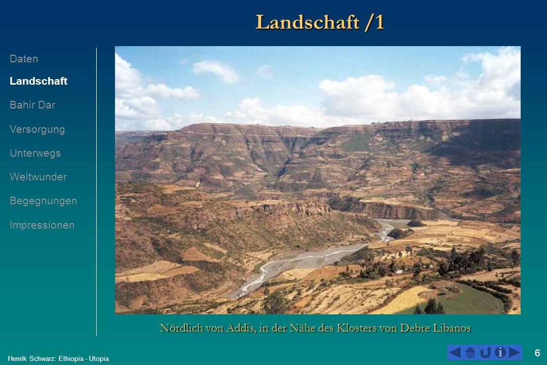 7 Henrik Schwarz: Ethiopia - Utopia Landschaft /2 Bei Dejen, Plateau oberhalb der Nilschlucht Daten Landschaft Bahir Dar Versorgung Unterwegs Weltwunder Begegnungen Impressionen
