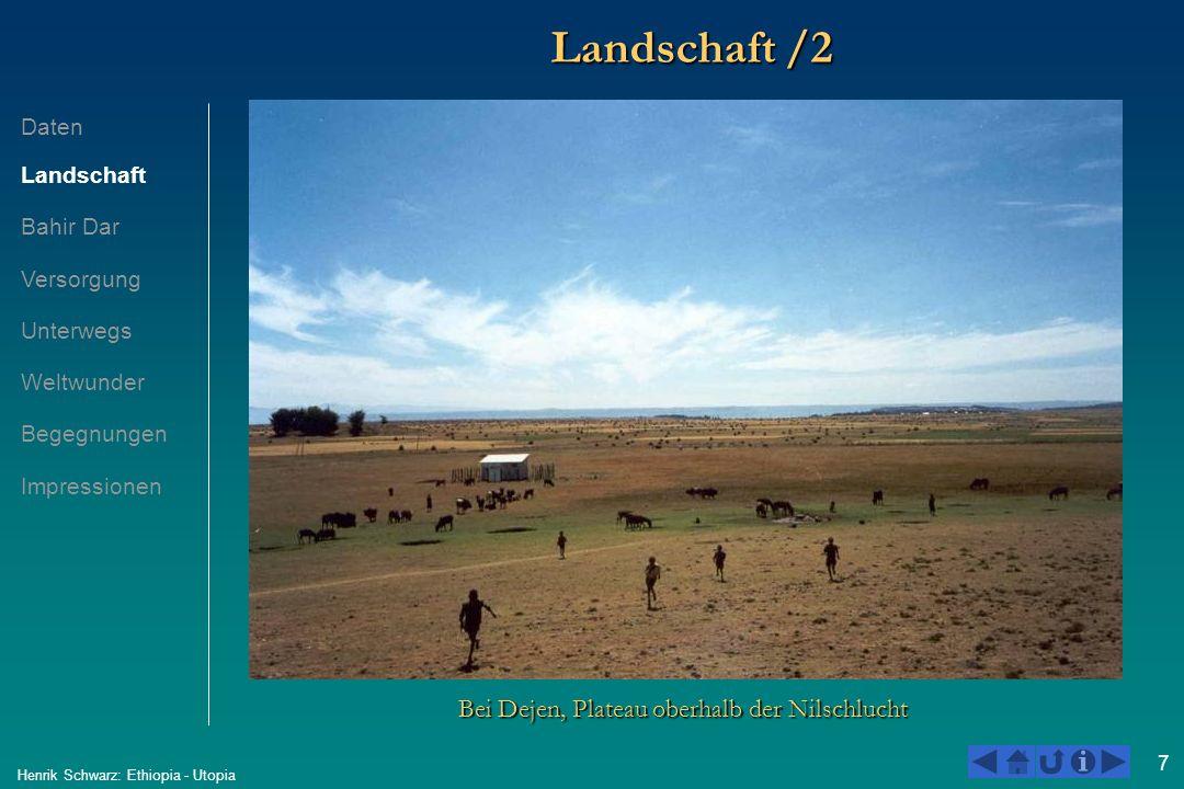 7 Henrik Schwarz: Ethiopia - Utopia Landschaft /2 Bei Dejen, Plateau oberhalb der Nilschlucht Daten Landschaft Bahir Dar Versorgung Unterwegs Weltwund