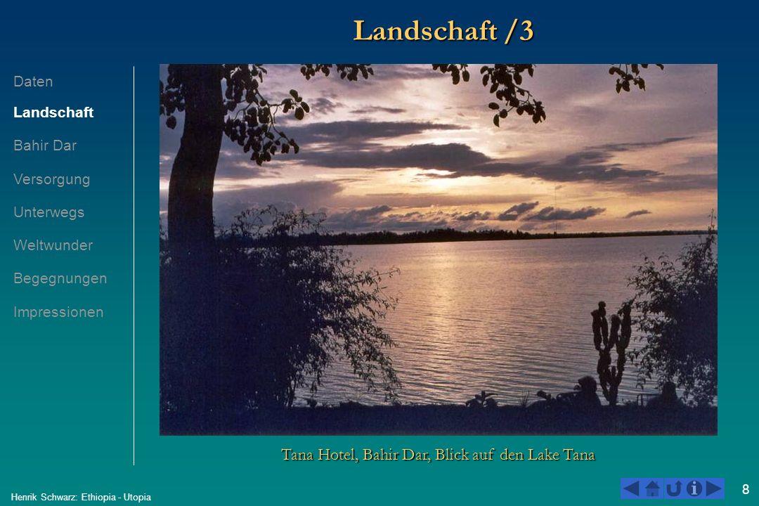 8 Henrik Schwarz: Ethiopia - Utopia Landschaft /3 Tana Hotel, Bahir Dar, Blick auf den Lake Tana Daten Landschaft Bahir Dar Versorgung Unterwegs Weltw