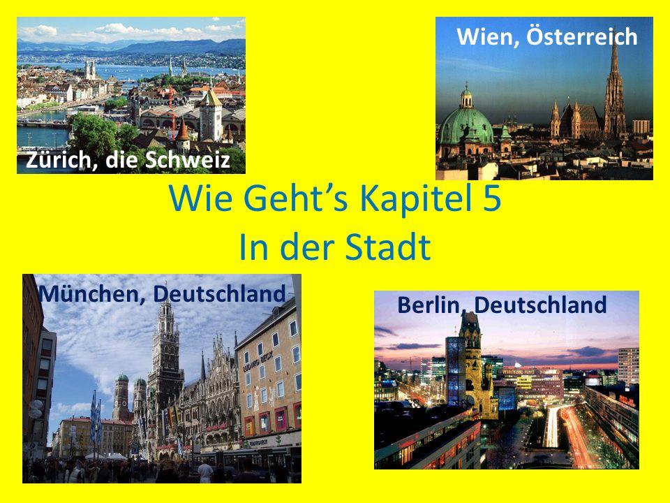 Wie Gehts Kapitel 5 In der Stadt Zürich, die Schweiz Wien, Österreich München, Deutschland Berlin, Deutschland
