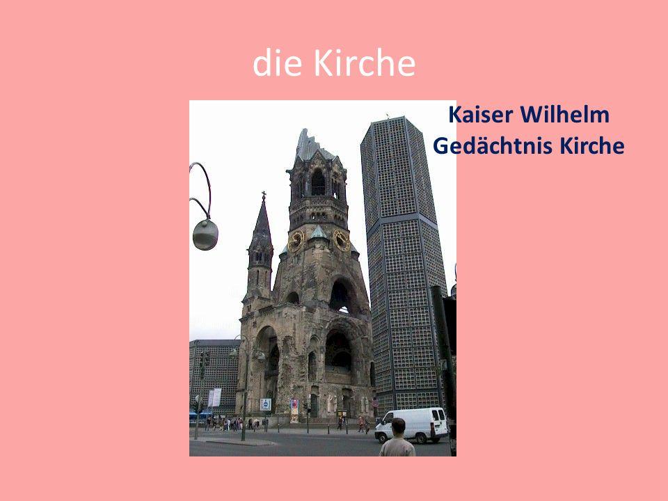 die Kirche Kaiser Wilhelm Gedächtnis Kirche