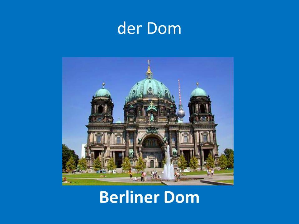der Dom Berliner Dom