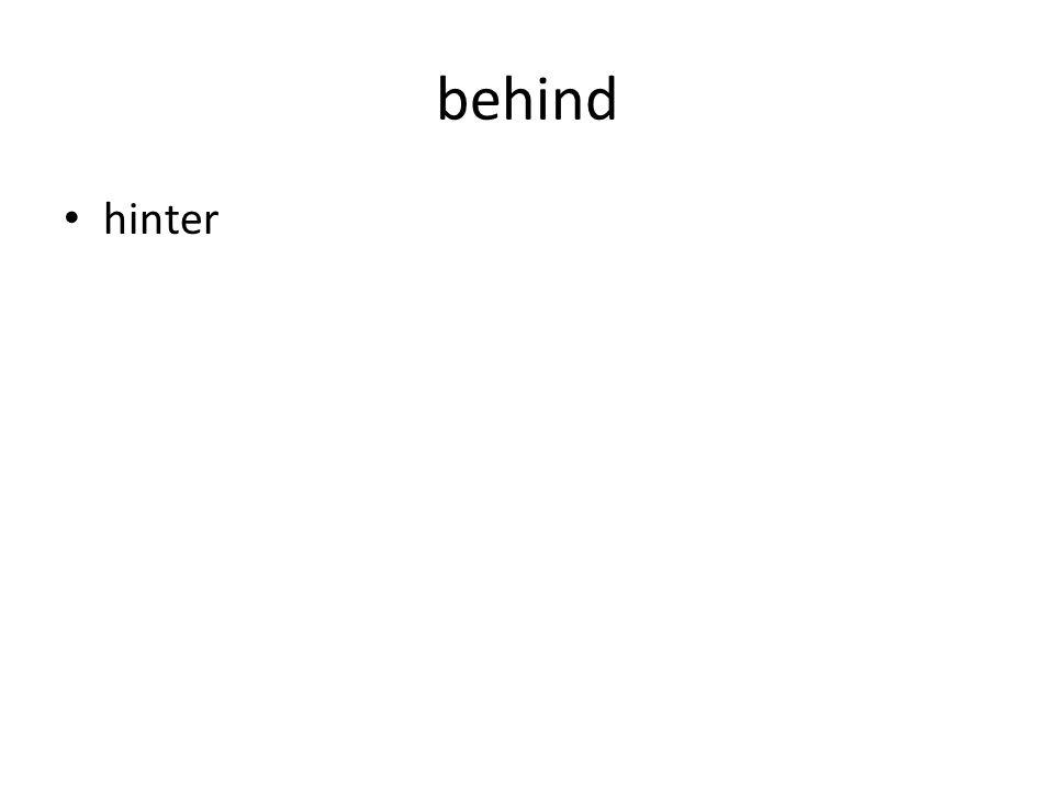 behind hinter