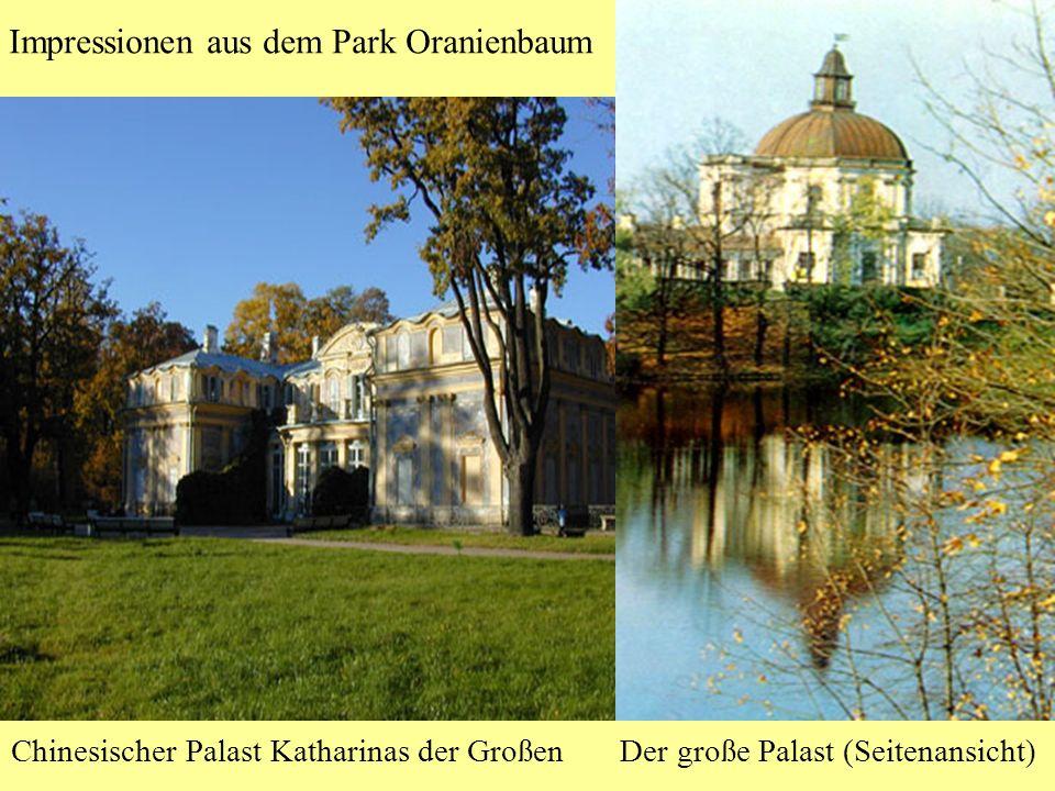 Impressionen aus dem Park Oranienbaum Chinesischer Palast Katharinas der Großen Der große Palast (Seitenansicht)