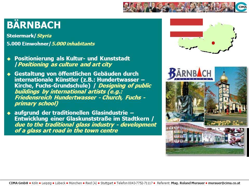 CIMA GmbH Köln Leipzig Lübeck München Ried (A) Stuttgart Telefon 0043-7752-71117 Referent: Mag. Roland Murauer murauer@cima.co.at BÄRNBACH Steiermark/