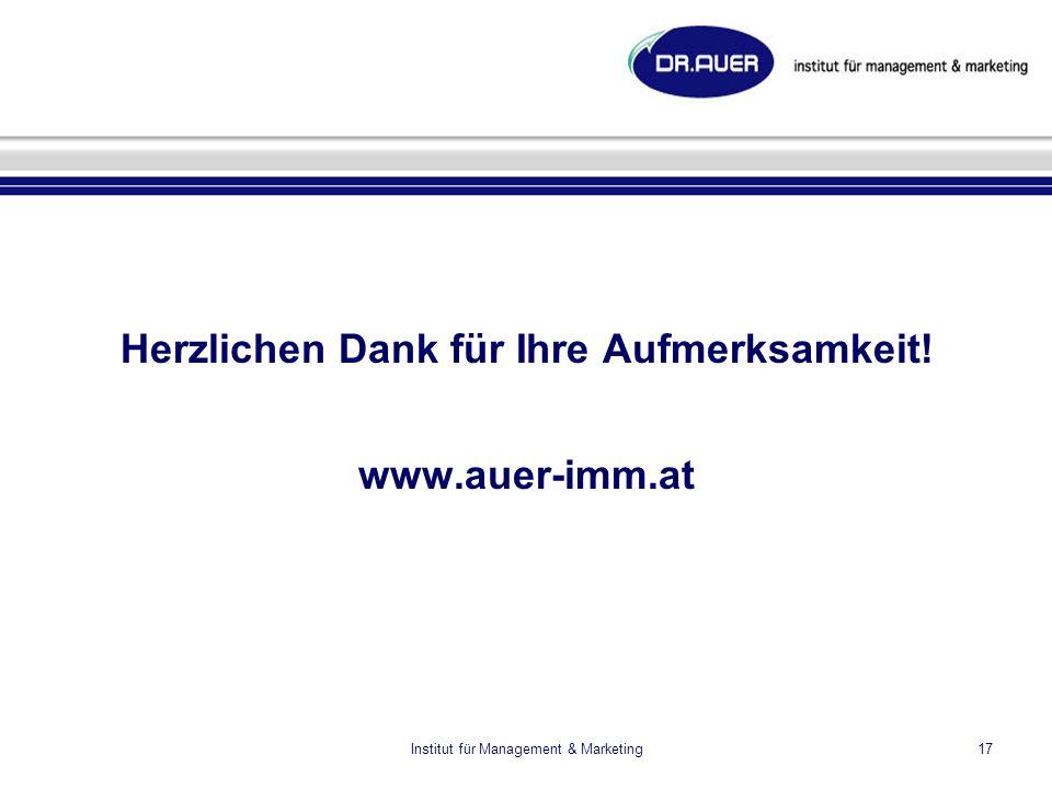 Institut für Management & Marketing17 Herzlichen Dank für Ihre Aufmerksamkeit! www.auer-imm.at
