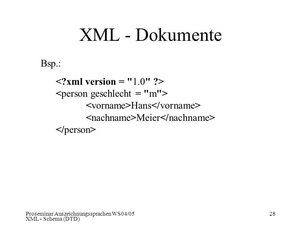 Proseminar Auszeichnungssprachen WS04/05 XML - Schema (DTD) 28 XML - Dokumente Bsp.: Hans Meier
