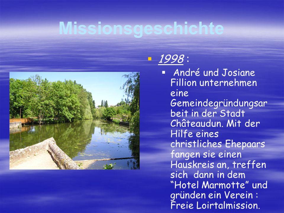 Missionsgeschichte 1998 : André und Josiane Fillion unternehmen eine Gemeindegründungsar beit in der Stadt Châteaudun.