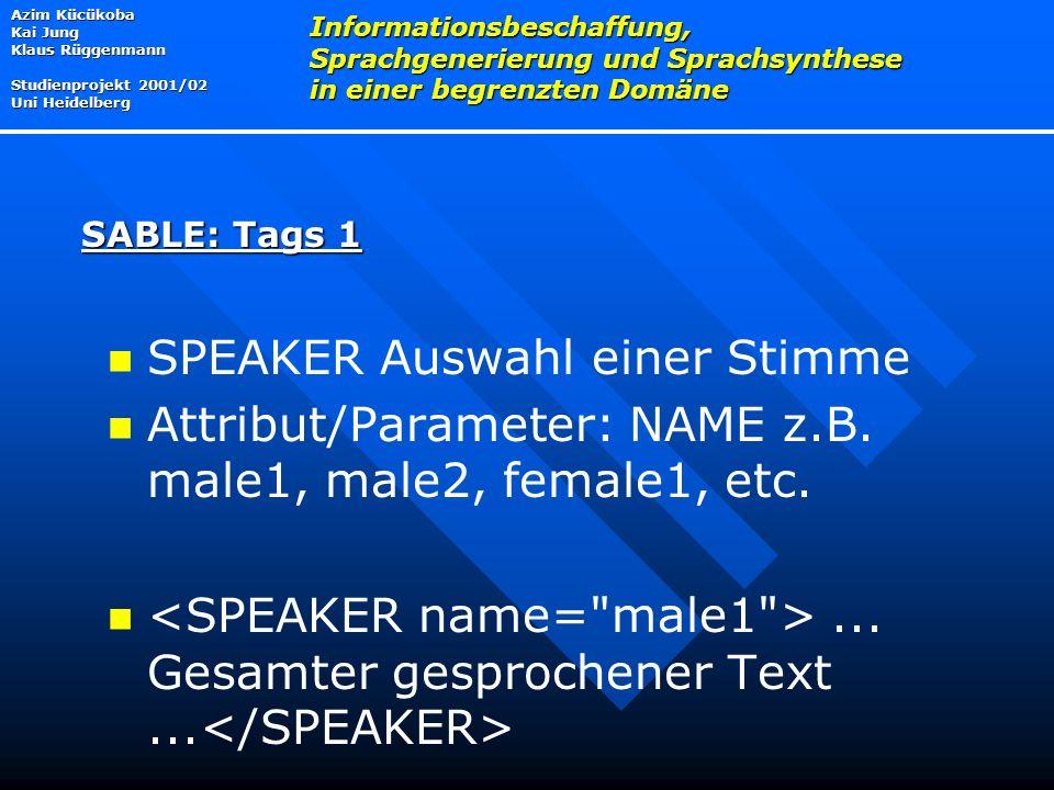 SPEAKER Auswahl einer Stimme Attribut/Parameter: NAME z.B.