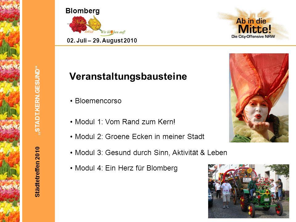 Veranstaltungsbausteine Städtetreffen 2010 STADT.KERN.GESUND Bloemencorso Modul 1: Vom Rand zum Kern.