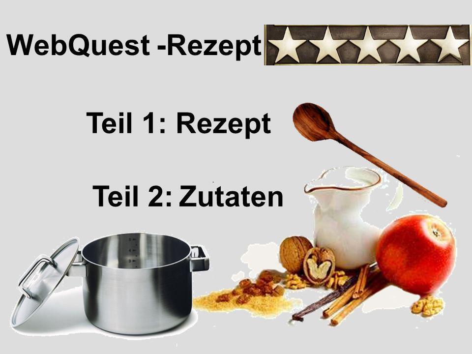 WebQuest -Rezept Zum Beispiel der Zimtsterne-WebQuest http://zimtsterne.wordpress.com/