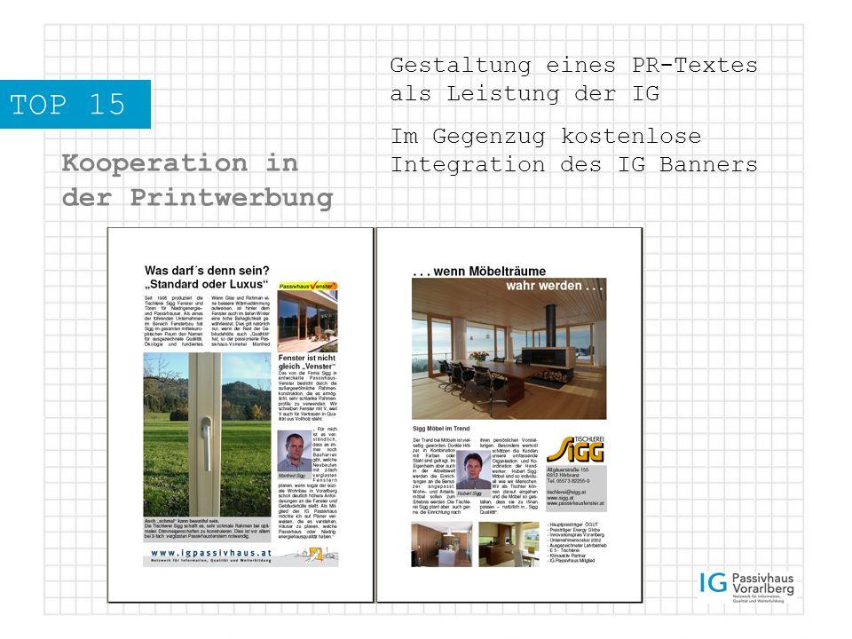 TOP 15 Kooperation in der Printwerbung Gestaltung eines PR-Textes als Leistung der IG Im Gegenzug kostenlose Integration des IG Banners