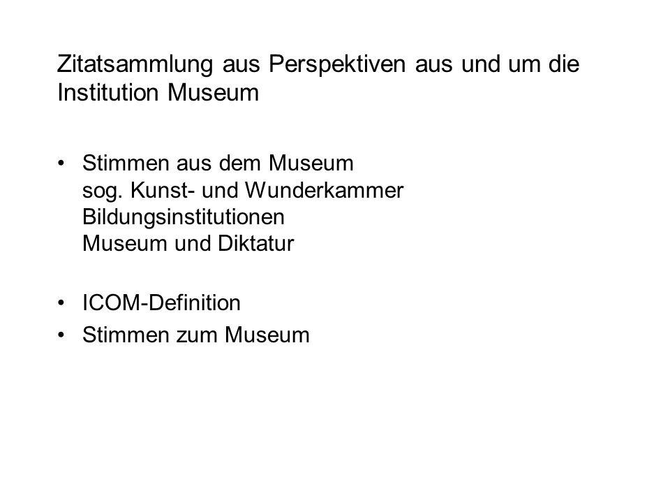 Zitatsammlung aus Perspektiven aus und um die Institution Museum Stimmen aus dem Museum sog.