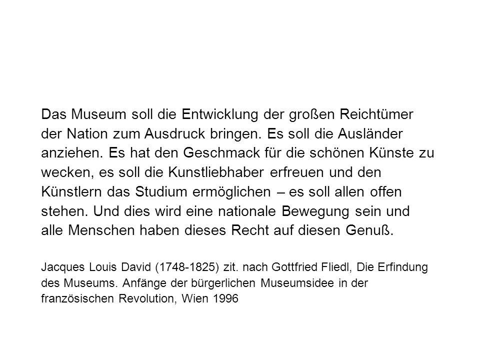 Das Museum soll die Entwicklung der großen Reichtümer der Nation zum Ausdruck bringen.