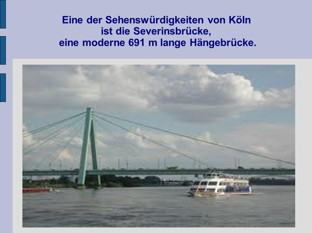 Eine der Sehenswürdigkeiten von Köln ist die Severinsbrücke, eine moderne 691 m lange Hängebrücke.